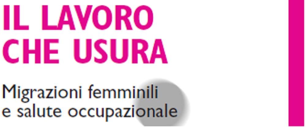 Il lavoro che usura. Migrazioni femminili e salute occupazionale, FrancoAngeli, Milano, 2020. Cover